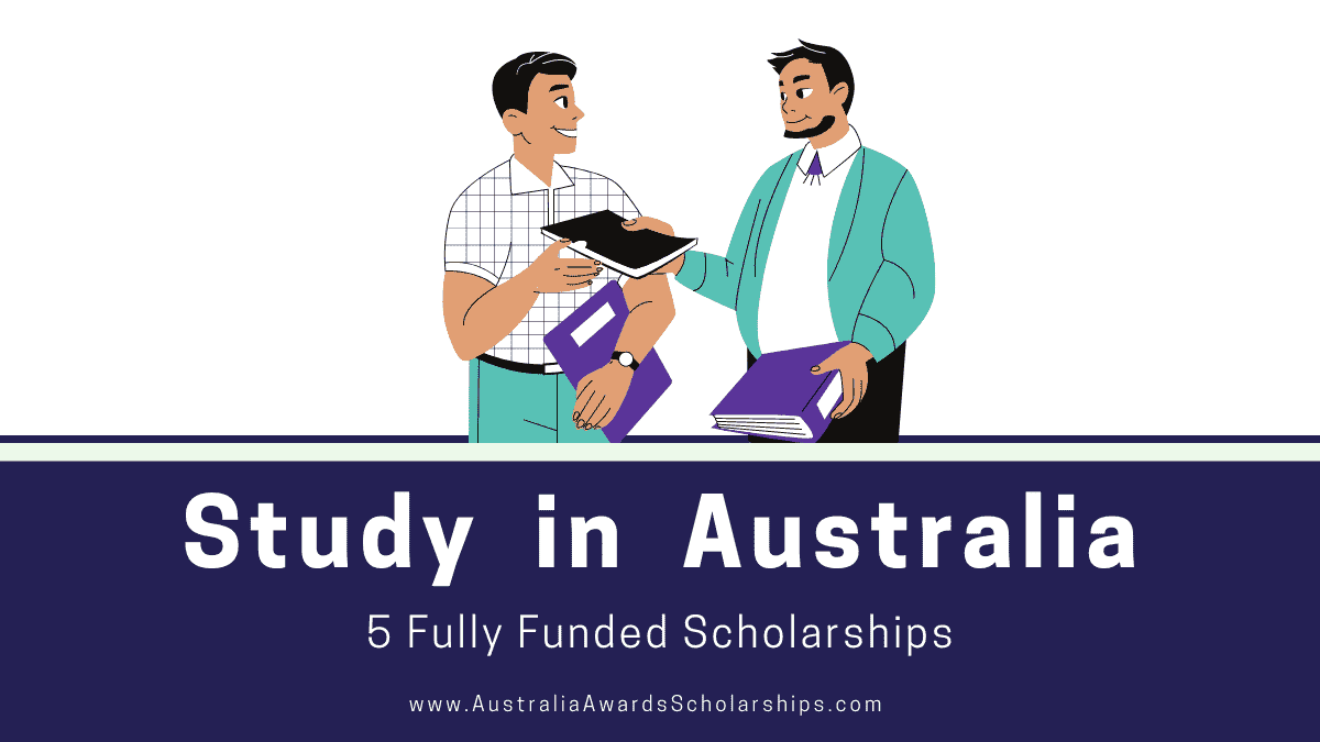 5 Scholarships to Study FREE in Australia Prepare Your Applications
