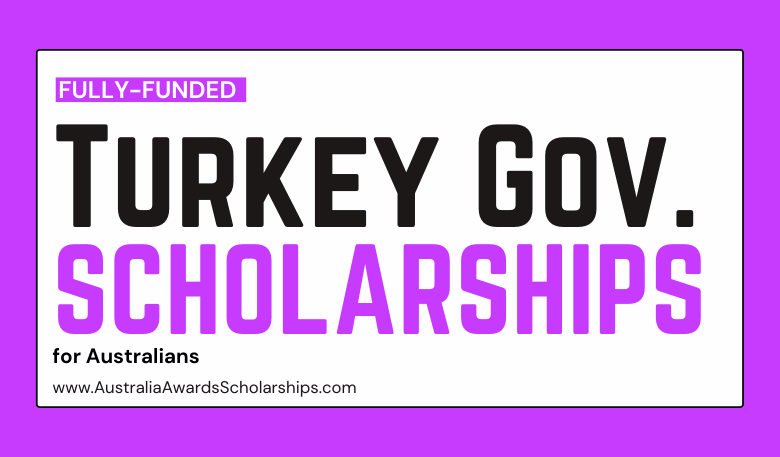 Turkey Government Scholarships 2022 for Overseas Students